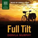 Full Tilt: Ireland to India with a Bicycle (Unabridged)