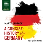 Fulbrook: A Concise History of Germany (Unabridged)