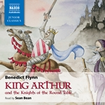 Flynn, B.: King Arthur and the Knights of the Round Table (Unabridged)