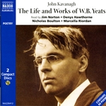 Kavanagh, J.: Life and Works of W.B. Yeats (The) (Unabridged)