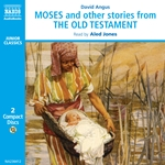 Angus, D.: Moses and Other Stories From the Old Testament (Jones, Uk) (Unabridged)