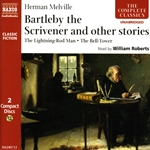 Melville, H.: Bartleby the Scrivener / the Lightning-Rod Man / the Bell-Tower (Unabridged)