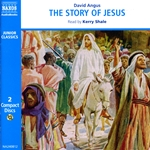 Angus, D.: Story of Jesus (The) (Shale, Usa) (Unabridged)