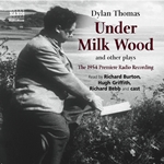 Thomas, D.: Under Milk Wood and Other Plays (The 1954 Premiere Radio Recording) (Unabridged)