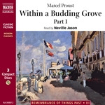 Remembrance of Things Past, Vol. 2: Within a Budding Grove: Part I (Abridged)