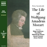 Keenlyside, P.: Life Of Wolfgang Amadeus Mozart (The) (Unabridged)
