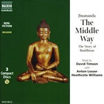 Jinananda: Middle Way (The) - The Story of Buddhism (Unabridged)