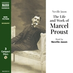 The Life and Work of Marcel Proust (Unabridged)