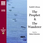 Gibran, K.:  Prophet and The Wanderer (The) (Unabridged)