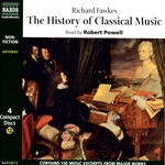 Fawkes, R.: History of Classical Music (The) (Unabridged)