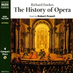 Fawkes, R.: History of Opera (The) (Unabridged)