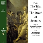 Plato: Trial and The Death of Socrates (The) - Apology / Phaedo (Unabridged)