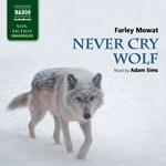 Mowat: Never Cry Wolf (Unabridged)