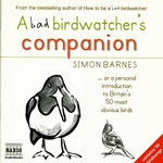 Barnes, S.: Bad Birdwatcher's Companion (A) (Unabridged)
