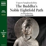 Sangharakshita: The Buddha's Noble Eightfold Path - An Introduction (Unabridged)