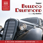 McNeile, H.C. (Sapper): Bulldog Drummond (Unabridged)