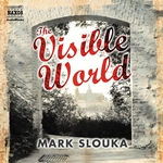 Slouka, M.: Visible World (The) (Unabridged)