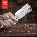 Tressell: The Ragged Trousered Philanthropists (Abridged)