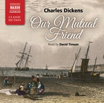 Dickens, C.: Our Mutual Friend (Abridged)