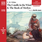 White, T.H.: Candle in the Wind (The) / the Book of Merlyn (Unabridged)
