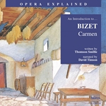 Opera Explained: BIZET - Carmen (Smillie)