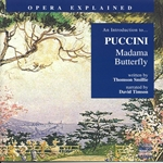 Opera Explained: Puccini - Madama Butterfly