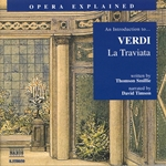 Opera Explained: VERDI - La traviata (Smillie)