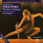 Classics Explained: Stravinsky - The Rite of Spring