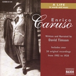 Caruso: Enrico Caruso - A Life in Words and Music