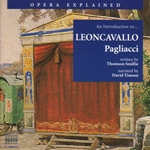 Opera Explained: Leoncavallo - Pagliacci (Smillie)
