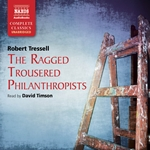 Tressell: Ragged Trousered Philanthropists (Unabridged)