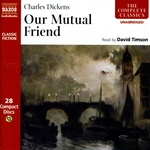 Dickens: Our Mutual Friend (Unabridged)