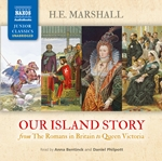 Marshall, H.E.: Our Island Story (Complete) (Unabridged)