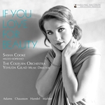 Vocal Recital: Cooke, Sasha - ADAMS, J. / CHAUSSON, E. / HANDEL, G.F. / MAHLER, G. (If You Love for Beauty)