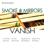 Chamber Music - DORMAN, A. / SCHISSI, D. / TOCH, E. / TYWONIUK, D. / RACHMANINOV, S. (Vanish) (Smoke and Mirrors Percussion Ensemble)