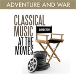 Classical Music at the Movies - Adventure and War