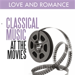 Classical Music at the Movies - Love and Romance