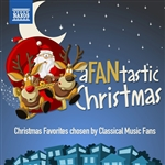 FANtastic Christmas (A) - Christmas Favorites chosen by Classical Music Fans
