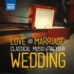 LOVE AND MARRIAGE: Classical Music for Your Wedding
