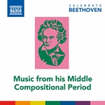 Celebrate Beethoven: Music from His Middle Compositional Period
