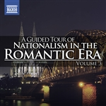 A Guided Tour of Nationalism in the Romantic Era, Vol. 3