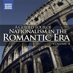 A Guided Tour of Nationalism in the Romantic Era, Vol. 4