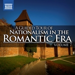 A Guided Tour of Nationalism in the Romantic Era, Vol. 7