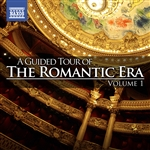 A Guided Tour of the Romantic Era, Vol. 1