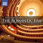 A Guided Tour of the Romantic Era, Vol. 6