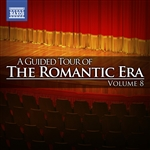 A Guided Tour of the Romantic Era, Vol. 8