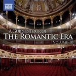 A Guided Tour of the Romantic Era, Vol. 10