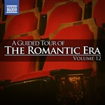 A Guided Tour of the Romantic Era, Vol. 12