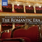 A Guided Tour of the Romantic Era, Vol. 15